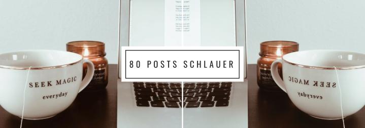 8 Dinge, die ich durch 80 Blogposts gelernthabe