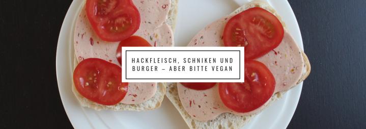 """Veganer """"Fleischersatz"""" – meine Meinung undFavoriten"""